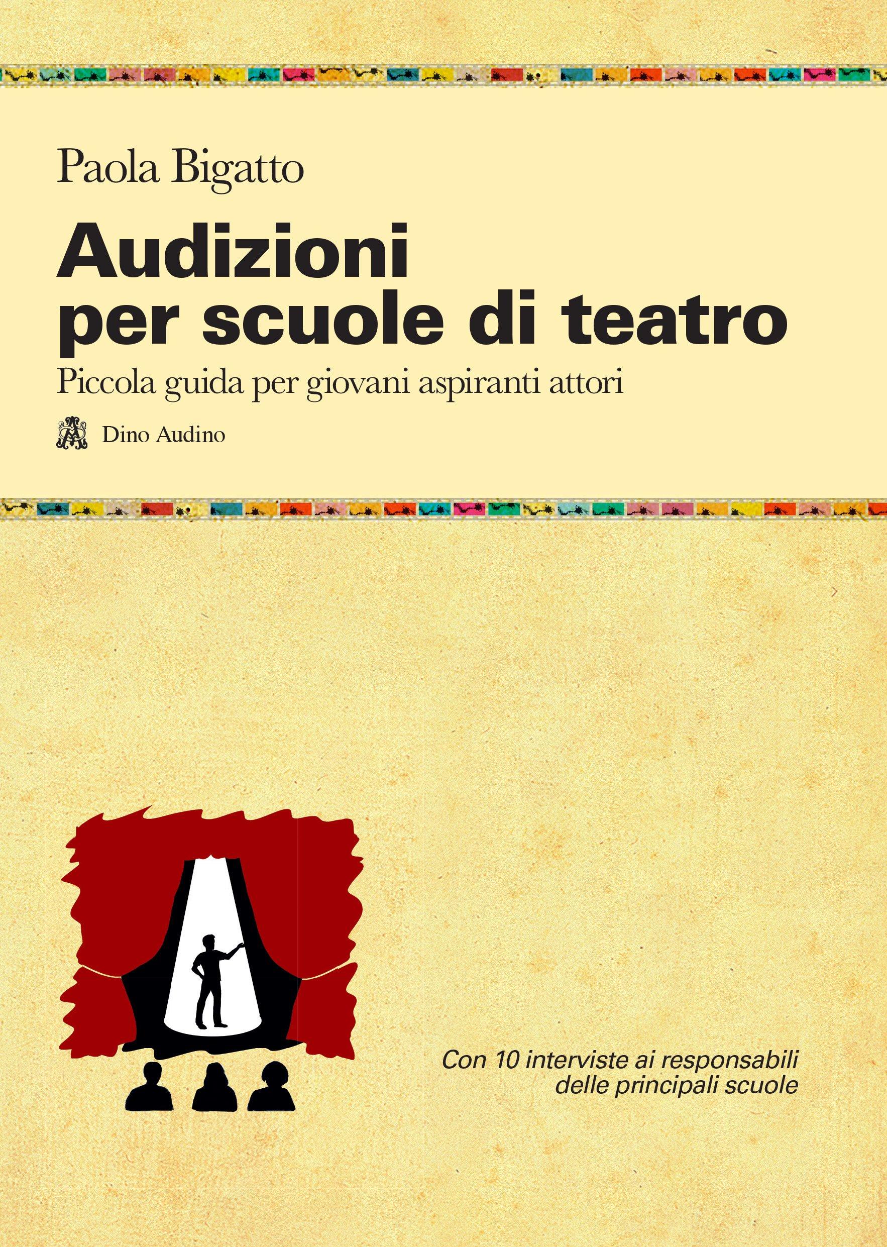 Audizioni per le scuole di teatro - Paola Bigatto